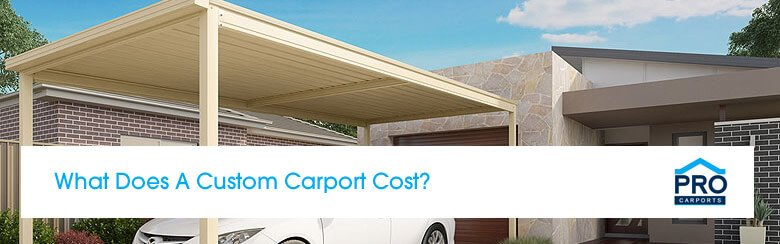What Does A Custom Built Carport Cost?