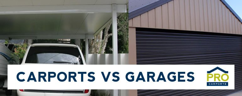 Choosing between carports or garages pro carports brisbane for Carport ou garage